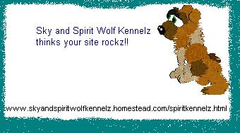 Thanx Sky and Spirit Wolf Kennelz!